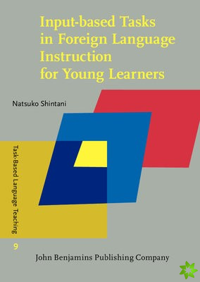 Input-based Tasks in Foreign Language Instruction for Young Learners