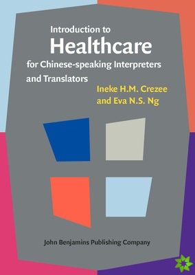 Introduction to Healthcare for Chinese-Speaking Interpreters and Translators