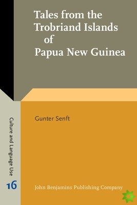 Tales from the Trobriand Islands of Papua New Guinea