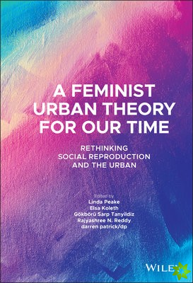 Feminist Urban Theory for Our Time