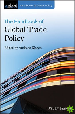 Handbook of Global Trade Policy