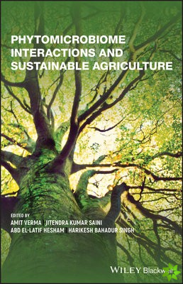 Phytomicrobiome Interactions and Sustainable Agriculture