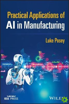 Practical Applications of AI in Manufacturing