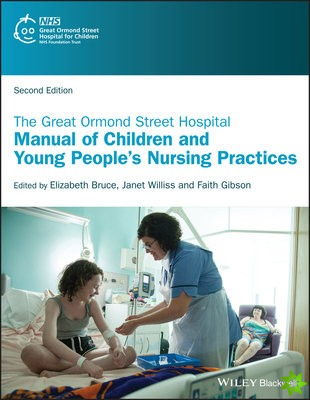 Great Ormond Street Hospital Manual of Children and Young People's Nursing Practices