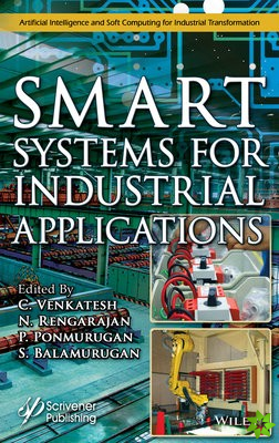 Smart Intelligent Systems for Industrial Applications
