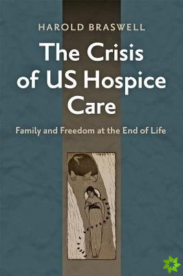 Crisis of US Hospice Care