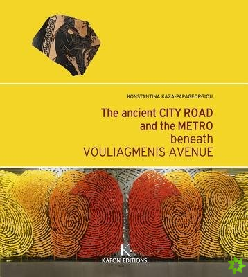 Ancient City Road and the Metro beneath Vouliagmenis Avenue (English language edition)