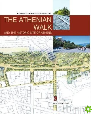 Athenian Walk and the Historic Site of Athens (English language edition)