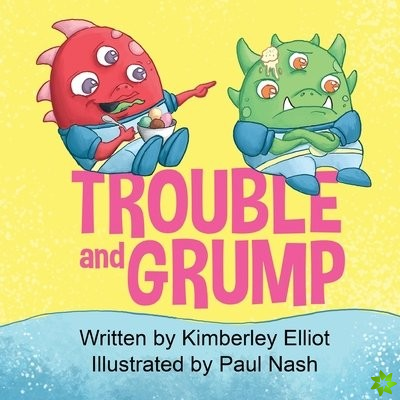 Trouble and Grump