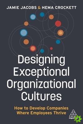 Designing Exceptional Organizational Cultures