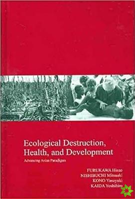 Ecological Destruction, Health and Development