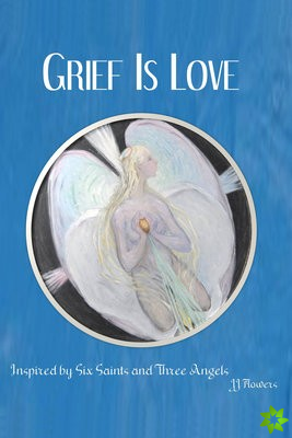 Grief is Love