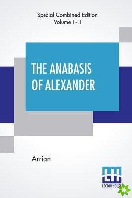 Anabasis Of Alexander (Complete)