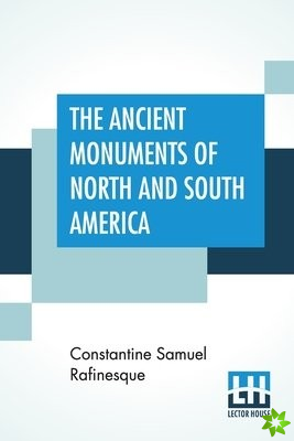 Ancient Monuments Of North And South America