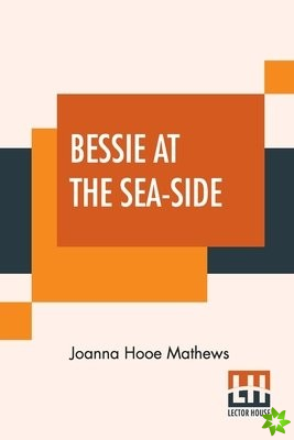 Bessie At The Sea-Side