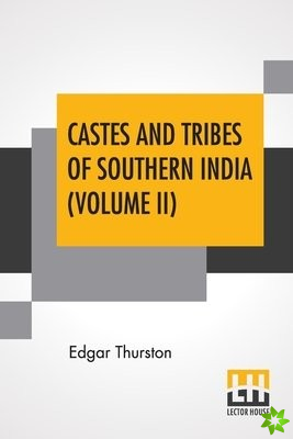 Castes And Tribes Of Southern India (Volume II)