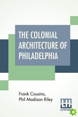 Colonial Architecture Of Philadelphia