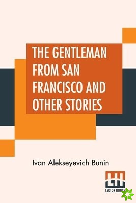 Gentleman From San Francisco And Other Stories