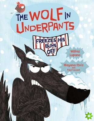 Wolf in Underpants Freezes His Buns Off