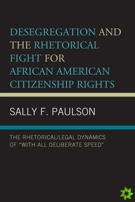 Desegregation and the Rhetorical Fight for African American Citizenship Rights