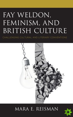 Fay Weldon, Feminism, and British Culture