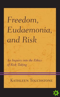 Freedom, Eudaemonia, and Risk