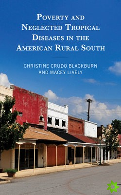 Poverty and Neglected Tropical Diseases in the American Rural South