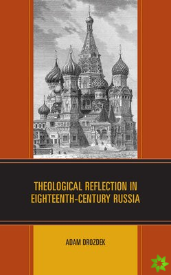 Theological Reflection in Eighteenth-Century Russia