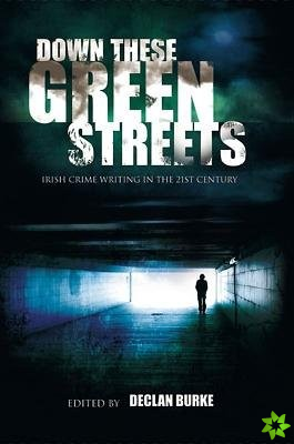 Down These Green Streets