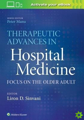 Therapeutic Advances in Hospital Medicine