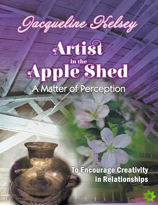 Artist in the Apple Shed