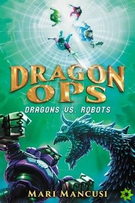 Dragon Ops: Dragons vs. Robots