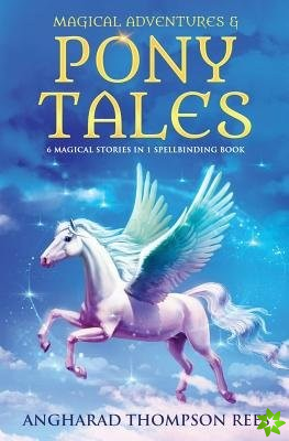 Magical Adventures and Pony Tales