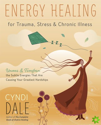 Energy Healing for Trauma, Stress and Chronic Illness