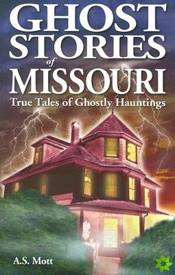Ghost Stories of Missouri