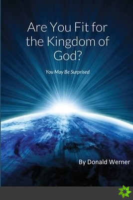 Are You Fit for the Kingdom of God?