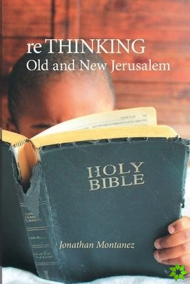 re THINKING Old and New Jerusalem