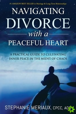 Navigating Divorce with a Peaceful Heart
