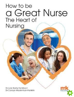 How to be a Great Nurse - the Heart of Nursing