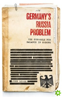 Germany's Russia Problem