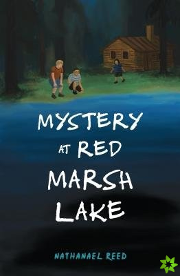 MYSTERY AT RED MARSH LAKE