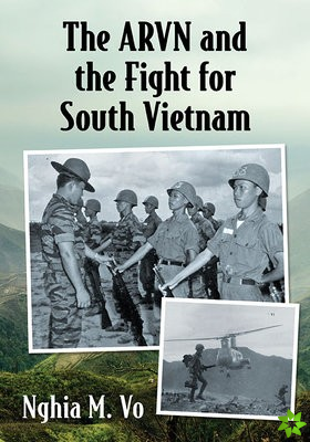 ARVN and the Fight for South Vietnam
