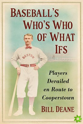 Baseball's Who's Who of What Ifs