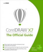 CorelDRAW X7: The Official Guide