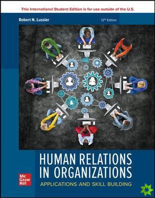 ISE Human Relations in Organizations: Applications and Skill Building