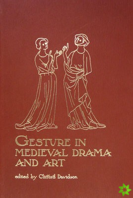 Gesture in Medieval Drama and Art