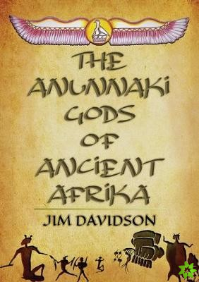 Anunnaki Gods of Ancient Afrika