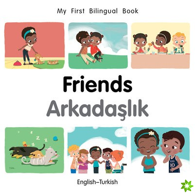 My First Bilingual Book-Friends (English-Turkish)