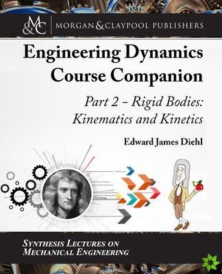 Engineering Dynamics Course Companion, Part 2