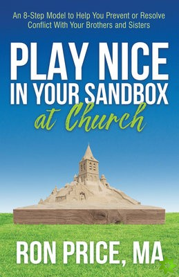 Play Nice in Your Sandbox at Church